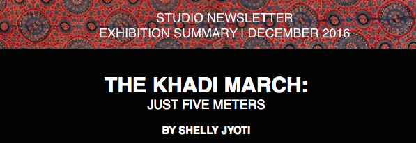 NEWSLETTER Dec 2016- THE KHADI MARCH: JUST FIVE METERS BY SHELLY JYOTI