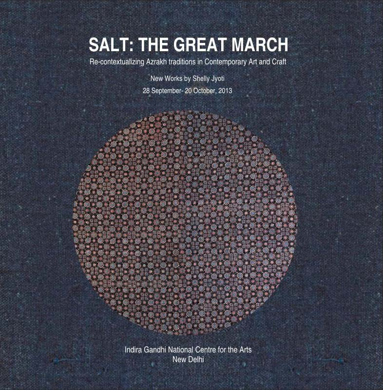 Upcoming -solo show-Salt: The Great March 28 September- 20 October 2013 Indira Gandhi National Centre for the Arts