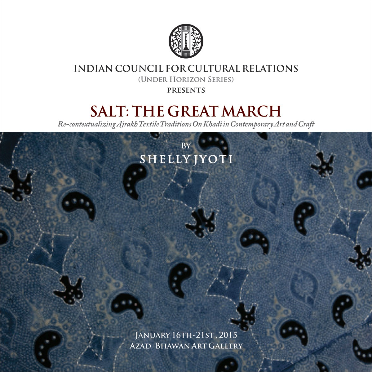 Indian Council of Cultural Relations ICCR presents SALT:THE GREAT MARCH Re-Opens at Azad Bhavan Gallery, New Delhi